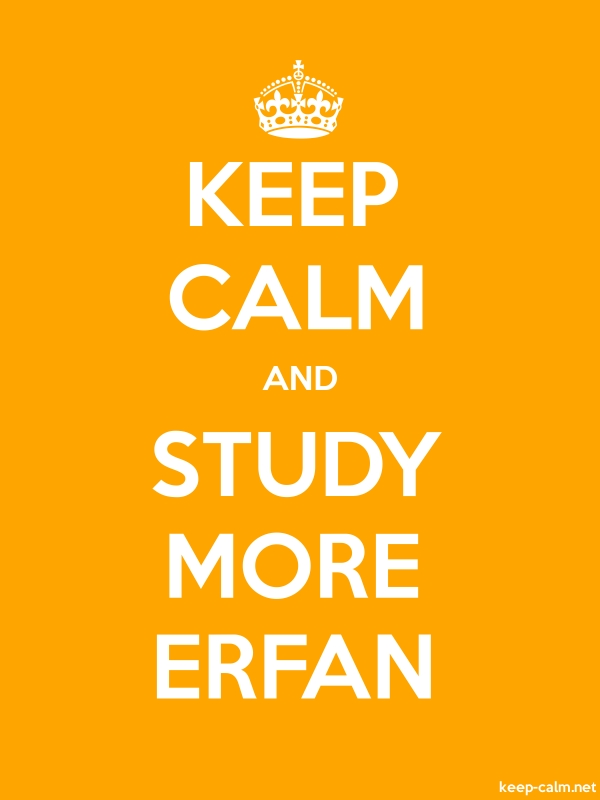 KEEP CALM AND STUDY MORE ERFAN - white/orange - Default (600x800)