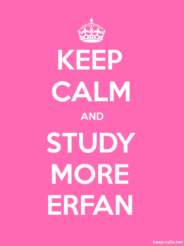 KEEP CALM AND STUDY MORE ERFAN - white/pink - Default (600x800)