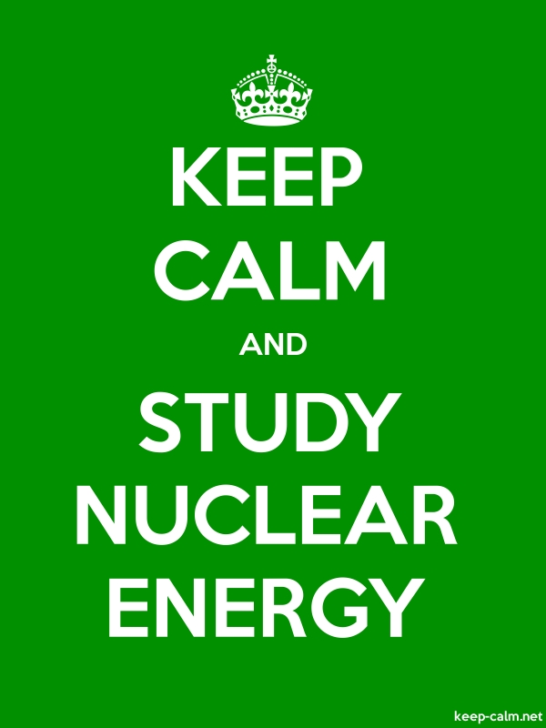 KEEP CALM AND STUDY NUCLEAR ENERGY - white/green - Default (600x800)