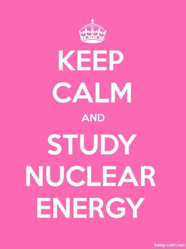 KEEP CALM AND STUDY NUCLEAR ENERGY - white/pink - Default (600x800)
