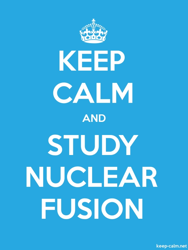 KEEP CALM AND STUDY NUCLEAR FUSION - white/blue - Default (600x800)