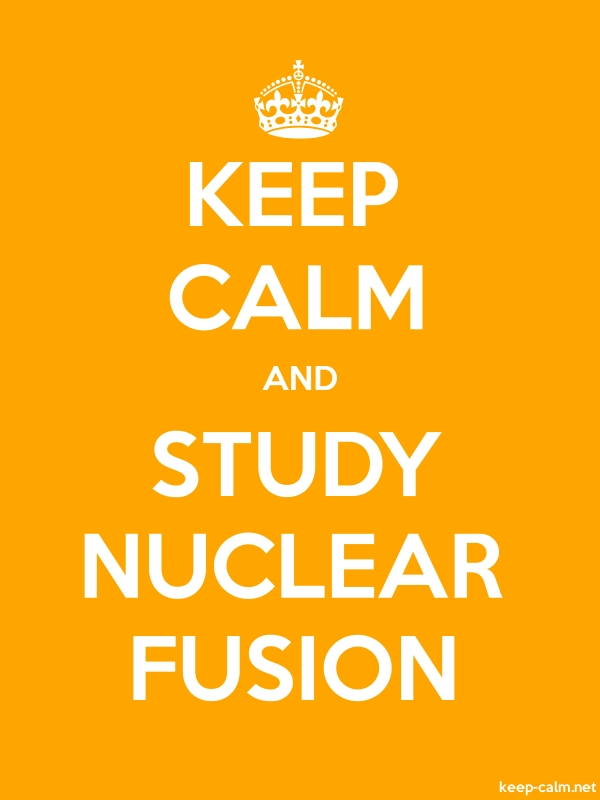 KEEP CALM AND STUDY NUCLEAR FUSION - white/orange - Default (600x800)