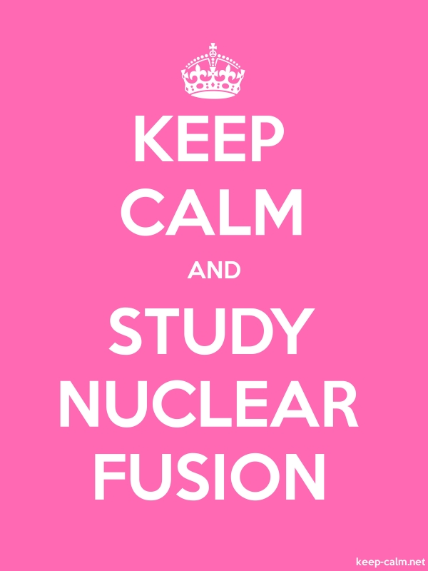 KEEP CALM AND STUDY NUCLEAR FUSION - white/pink - Default (600x800)