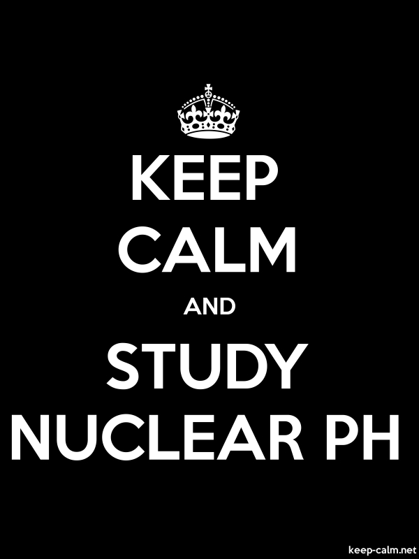 KEEP CALM AND STUDY NUCLEAR PH - white/black - Default (600x800)