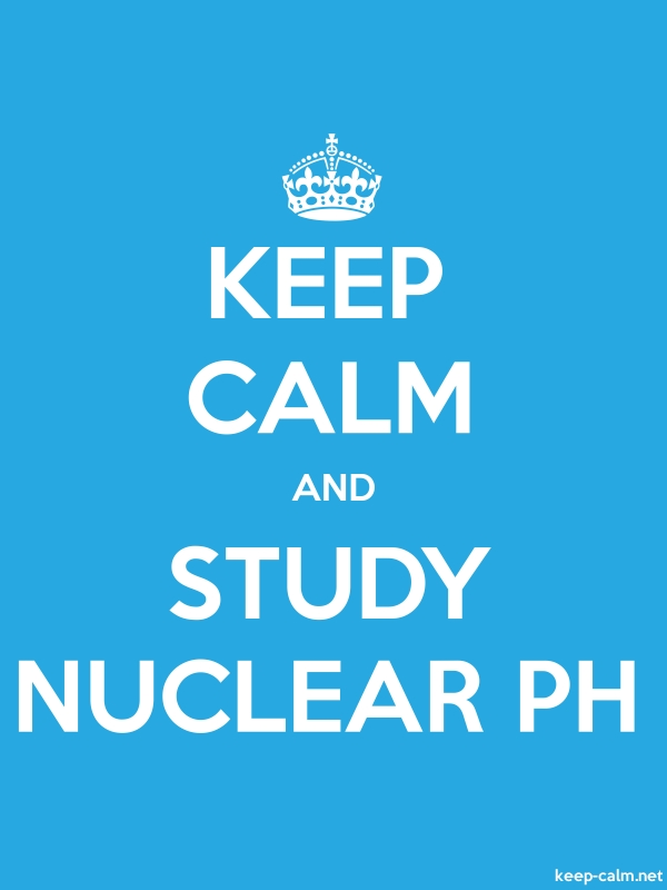 KEEP CALM AND STUDY NUCLEAR PH - white/blue - Default (600x800)