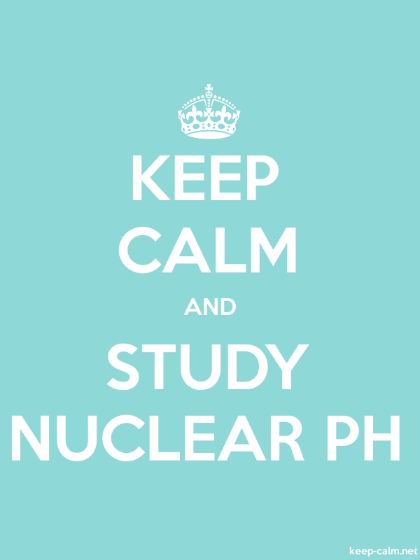 KEEP CALM AND STUDY NUCLEAR PH - white/lightblue - Default (600x800)