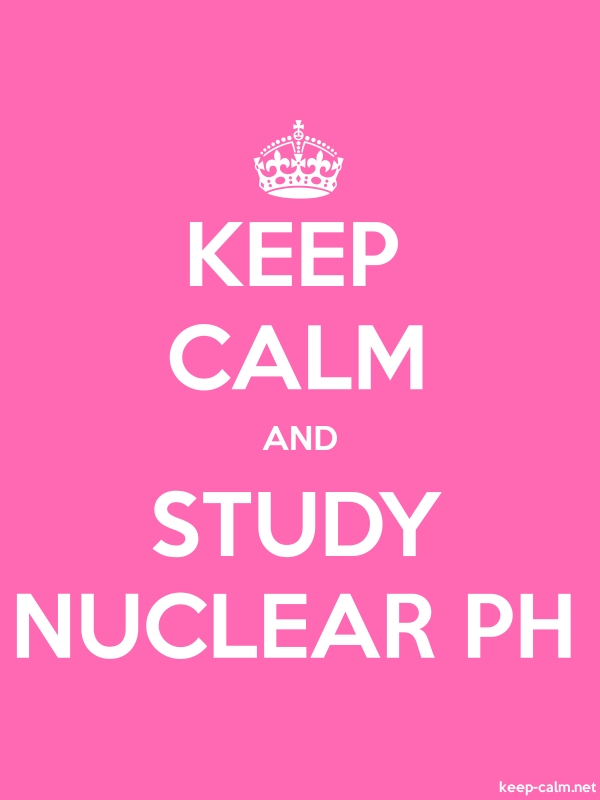 KEEP CALM AND STUDY NUCLEAR PH - white/pink - Default (600x800)