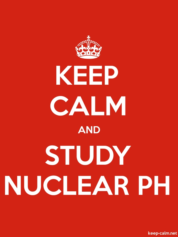KEEP CALM AND STUDY NUCLEAR PH - white/red - Default (600x800)