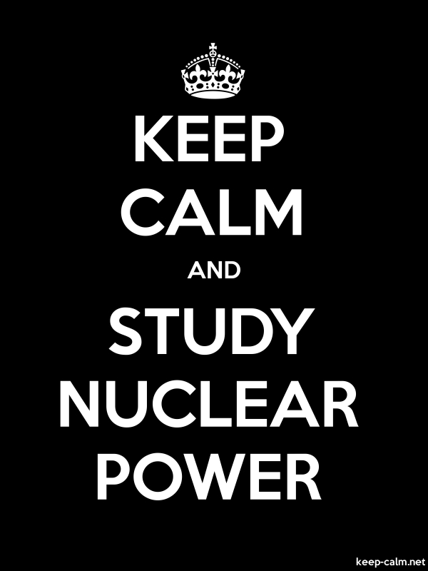 KEEP CALM AND STUDY NUCLEAR POWER - white/black - Default (600x800)