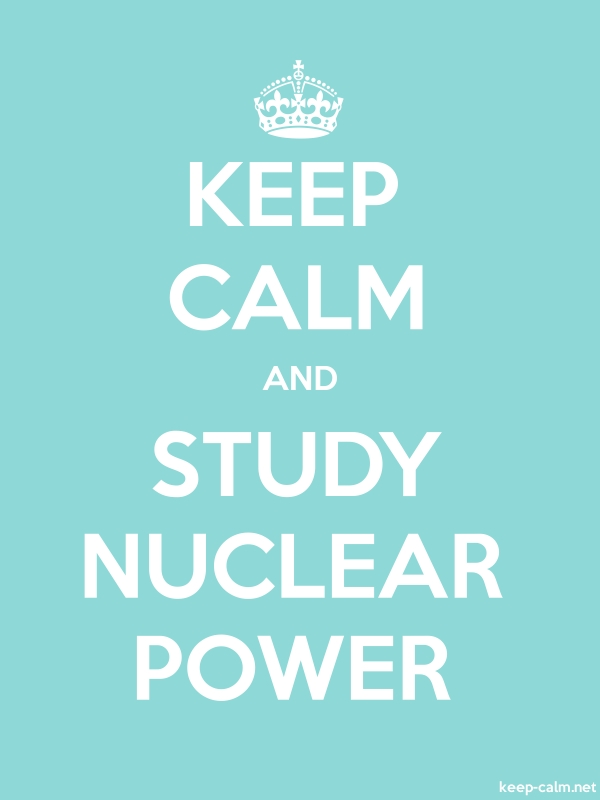 KEEP CALM AND STUDY NUCLEAR POWER - white/lightblue - Default (600x800)
