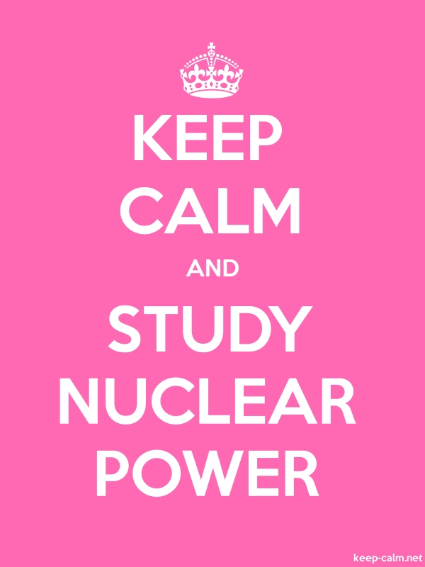 KEEP CALM AND STUDY NUCLEAR POWER - white/pink - Default (600x800)
