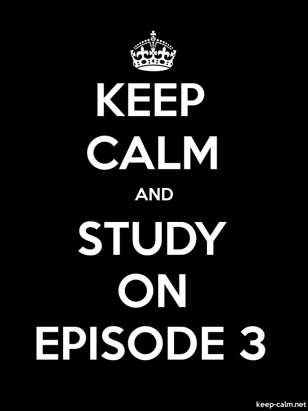 KEEP CALM AND STUDY ON EPISODE 3 - white/black - Default (600x800)
