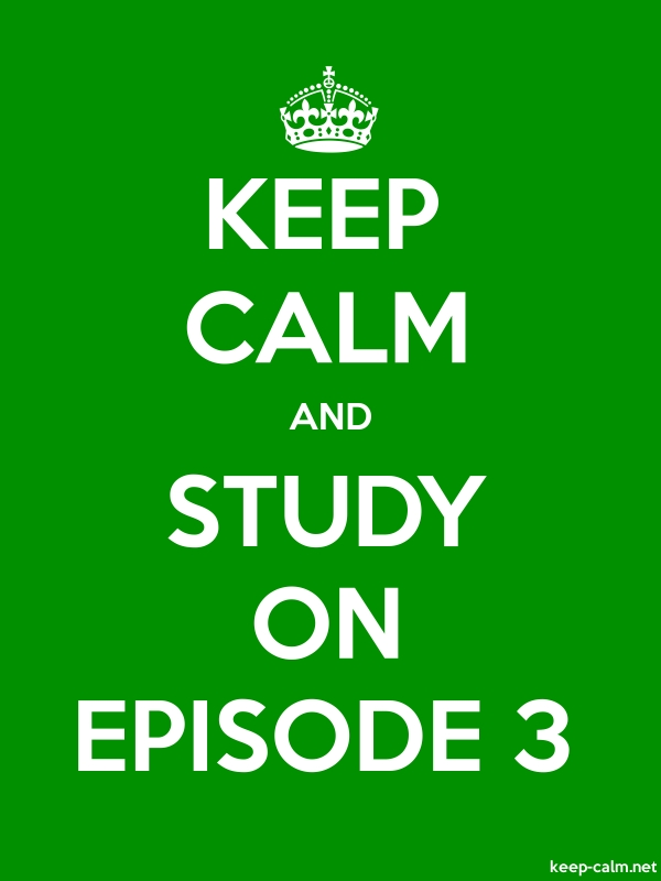 KEEP CALM AND STUDY ON EPISODE 3 - white/green - Default (600x800)