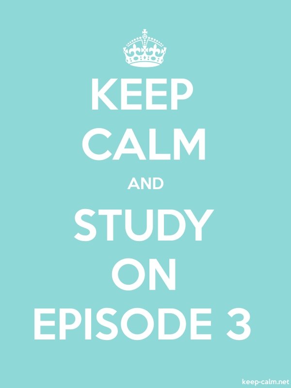 KEEP CALM AND STUDY ON EPISODE 3 - white/lightblue - Default (600x800)