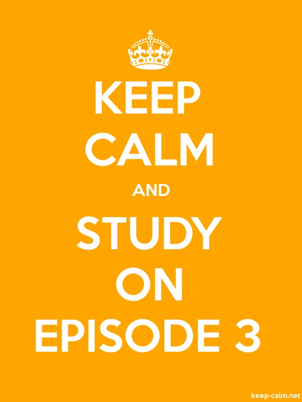 KEEP CALM AND STUDY ON EPISODE 3 - white/orange - Default (600x800)