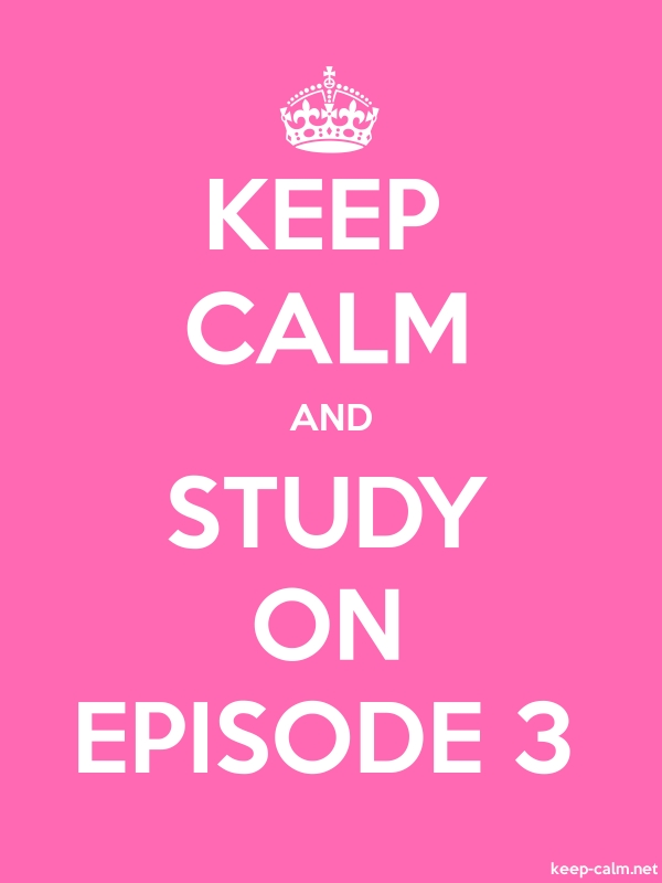 KEEP CALM AND STUDY ON EPISODE 3 - white/pink - Default (600x800)