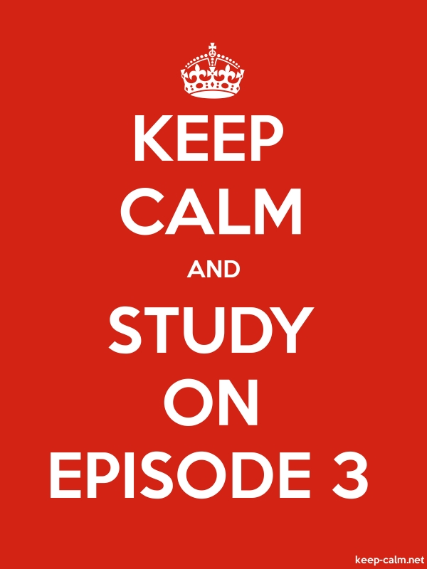 KEEP CALM AND STUDY ON EPISODE 3 - white/red - Default (600x800)