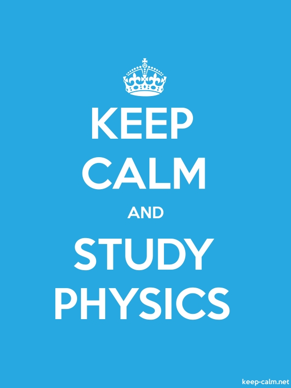 KEEP CALM AND STUDY PHYSICS - white/blue - Default (600x800)