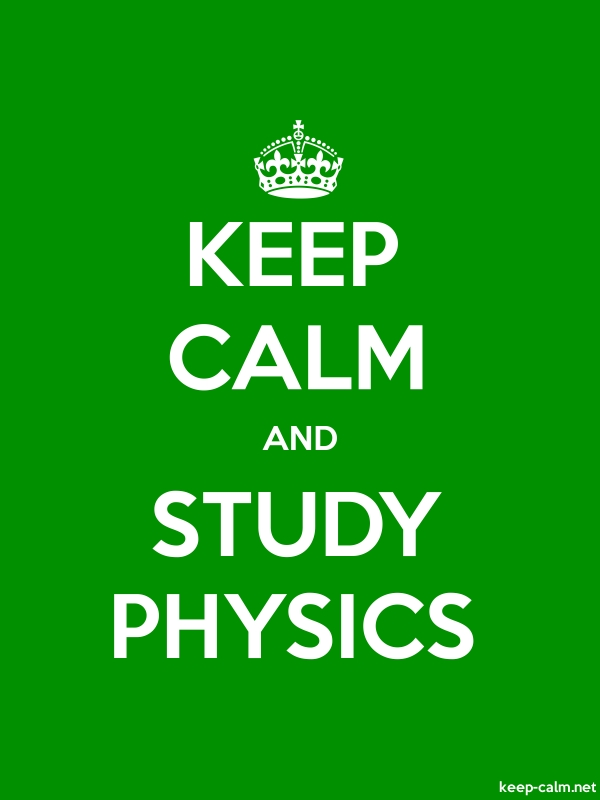 KEEP CALM AND STUDY PHYSICS - white/green - Default (600x800)