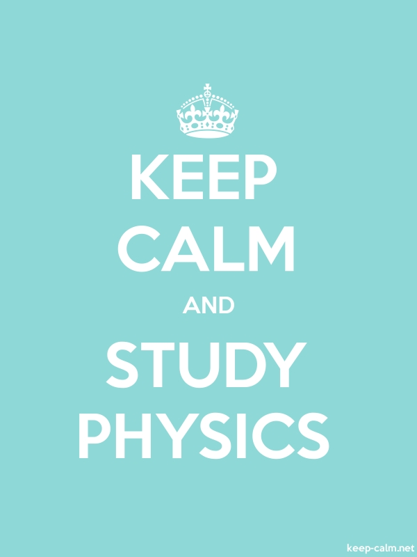 KEEP CALM AND STUDY PHYSICS - white/lightblue - Default (600x800)