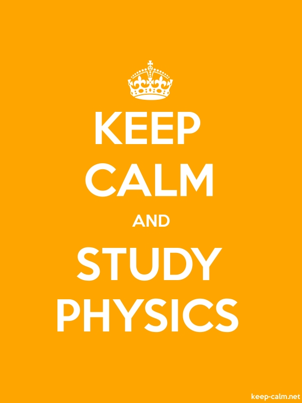 KEEP CALM AND STUDY PHYSICS - white/orange - Default (600x800)