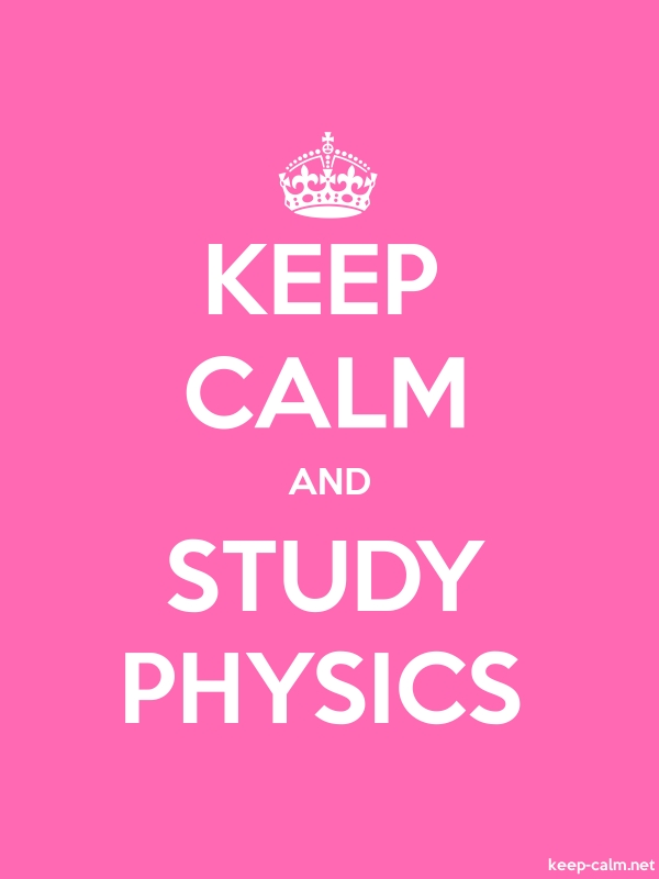 KEEP CALM AND STUDY PHYSICS - white/pink - Default (600x800)