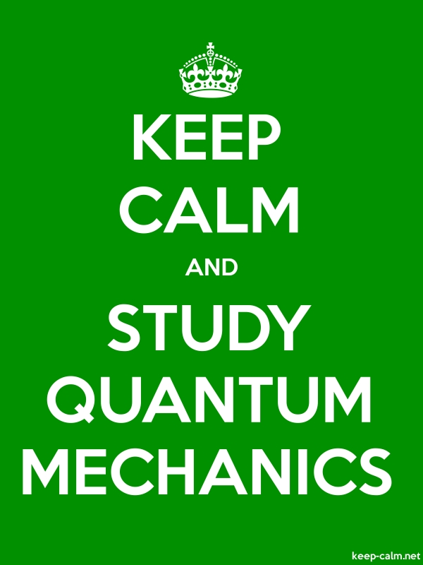 KEEP CALM AND STUDY QUANTUM MECHANICS - white/green - Default (600x800)