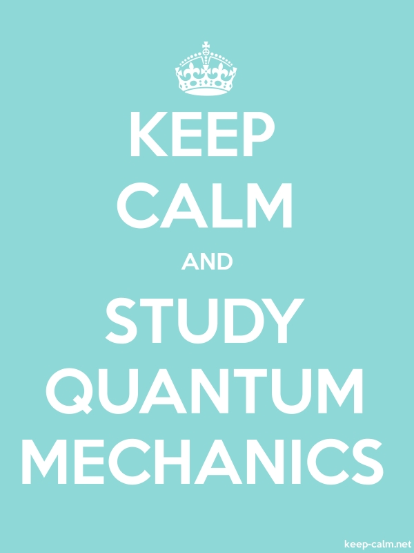 KEEP CALM AND STUDY QUANTUM MECHANICS - white/lightblue - Default (600x800)