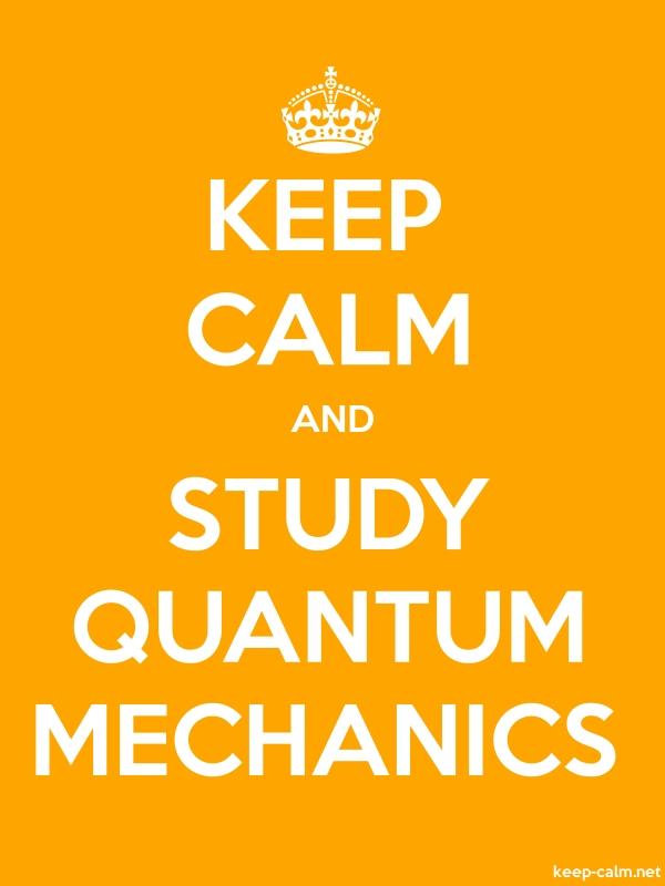 KEEP CALM AND STUDY QUANTUM MECHANICS - white/orange - Default (600x800)