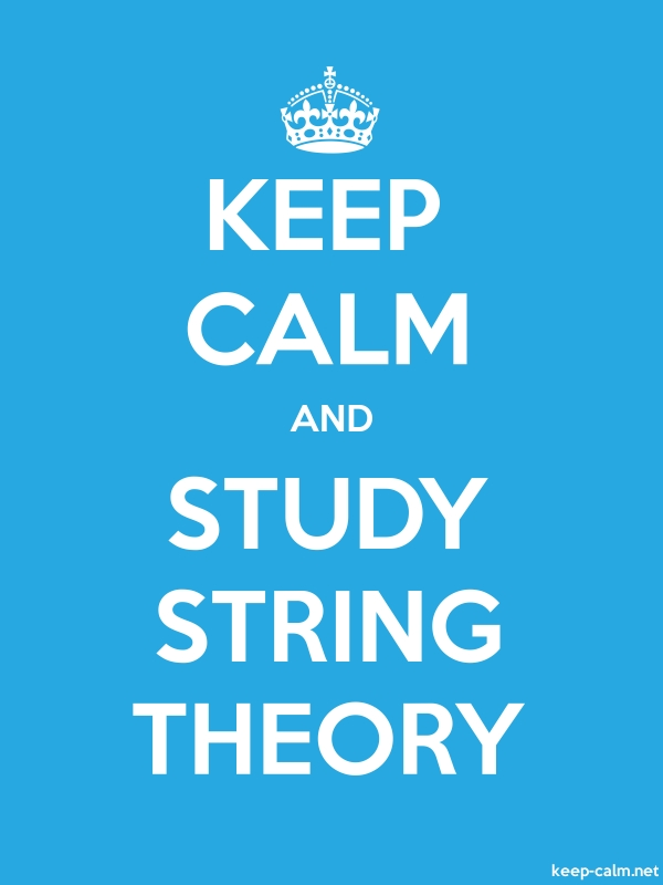 KEEP CALM AND STUDY STRING THEORY - white/blue - Default (600x800)