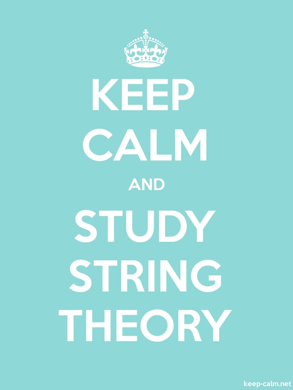 KEEP CALM AND STUDY STRING THEORY - white/lightblue - Default (600x800)