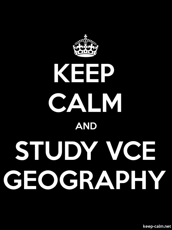 KEEP CALM AND STUDY VCE GEOGRAPHY - white/black - Default (600x800)