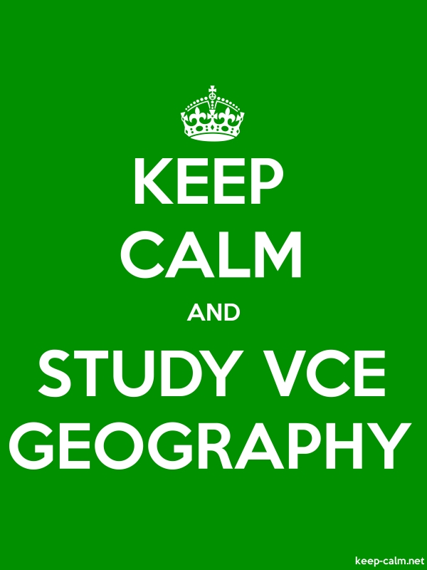 KEEP CALM AND STUDY VCE GEOGRAPHY - white/green - Default (600x800)