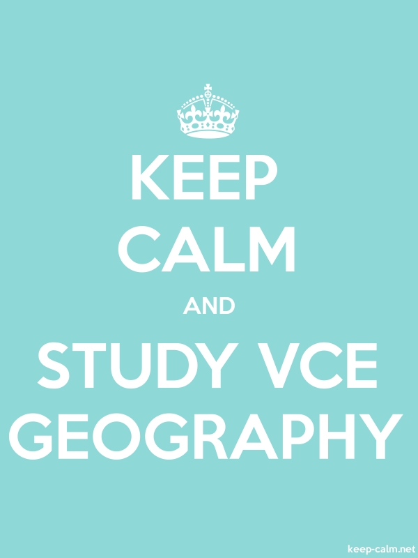 KEEP CALM AND STUDY VCE GEOGRAPHY - white/lightblue - Default (600x800)