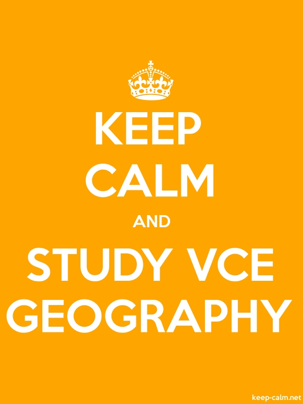 KEEP CALM AND STUDY VCE GEOGRAPHY - white/orange - Default (600x800)