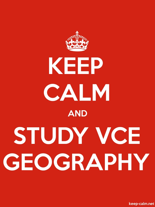 KEEP CALM AND STUDY VCE GEOGRAPHY - white/red - Default (600x800)