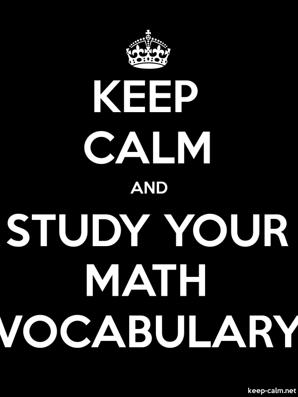 KEEP CALM AND STUDY YOUR MATH VOCABULARY - white/black - Default (600x800)