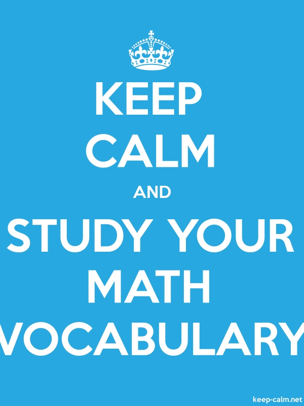 KEEP CALM AND STUDY YOUR MATH VOCABULARY - white/blue - Default (600x800)