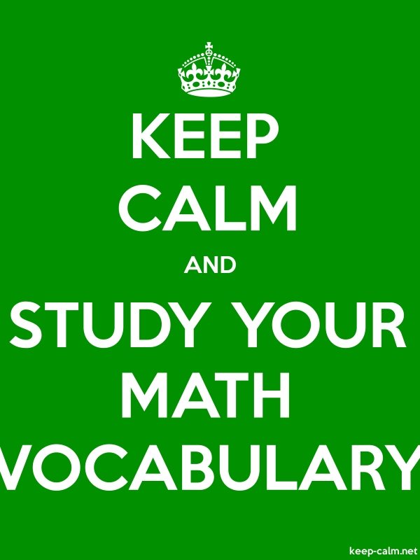 KEEP CALM AND STUDY YOUR MATH VOCABULARY - white/green - Default (600x800)