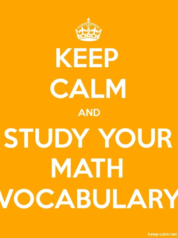 KEEP CALM AND STUDY YOUR MATH VOCABULARY - white/orange - Default (600x800)