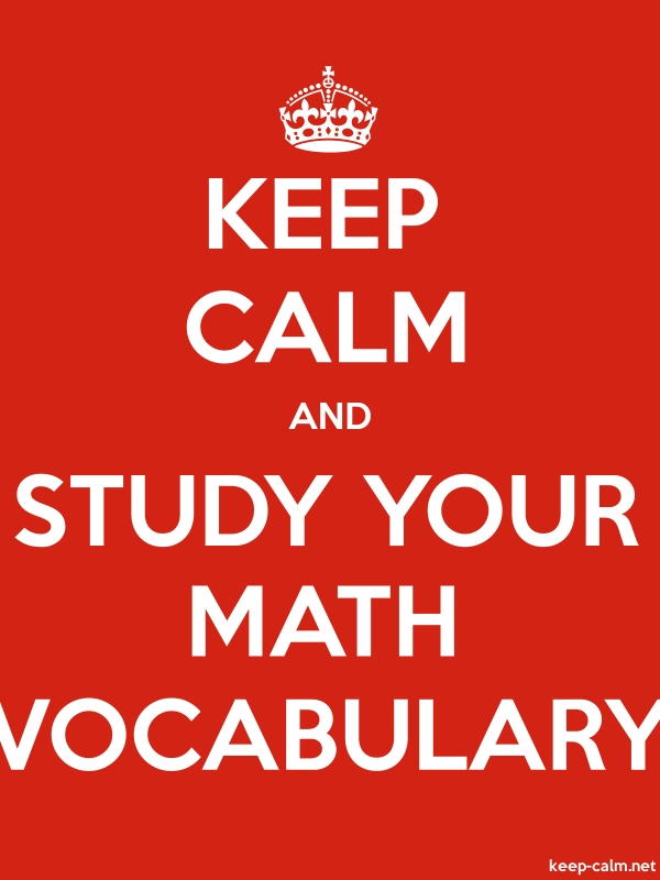 KEEP CALM AND STUDY YOUR MATH VOCABULARY - white/red - Default (600x800)