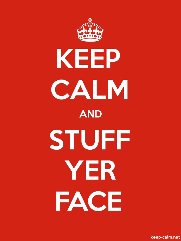 KEEP CALM AND STUFF YER FACE - white/red - Default (600x800)