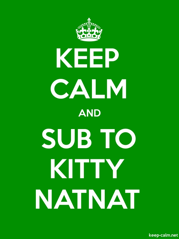 KEEP CALM AND SUB TO KITTY NATNAT - white/green - Default (600x800)