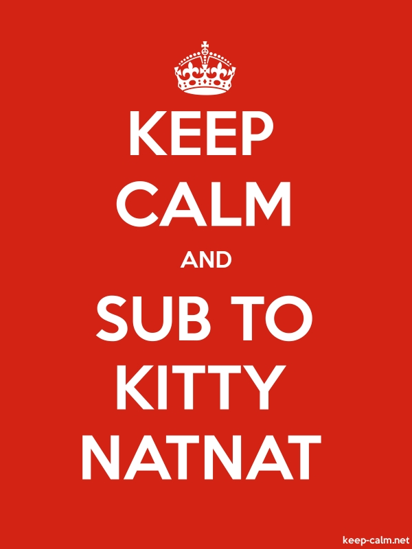 KEEP CALM AND SUB TO KITTY NATNAT - white/red - Default (600x800)