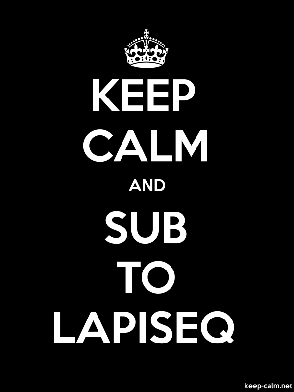 KEEP CALM AND SUB TO LAPISEQ - white/black - Default (600x800)