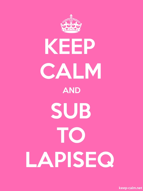 KEEP CALM AND SUB TO LAPISEQ - white/pink - Default (600x800)