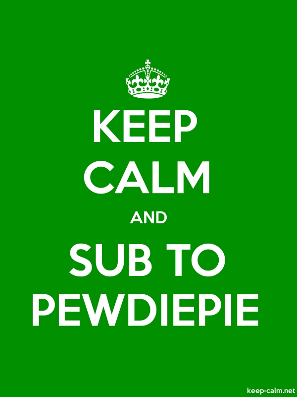 KEEP CALM AND SUB TO PEWDIEPIE - white/green - Default (600x800)