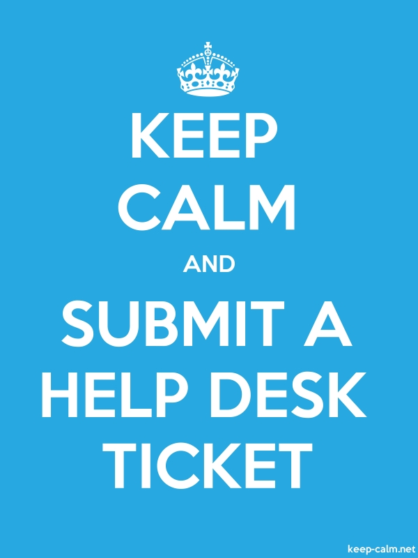 KEEP CALM AND SUBMIT A HELP DESK TICKET - white/blue - Default (600x800)