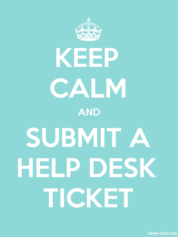 KEEP CALM AND SUBMIT A HELP DESK TICKET - white/lightblue - Default (600x800)