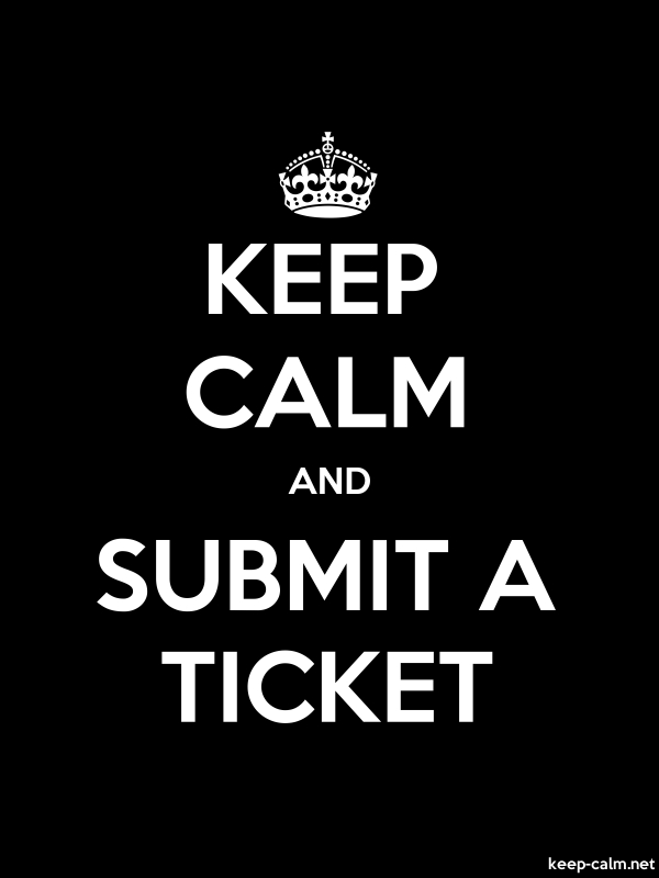KEEP CALM AND SUBMIT A TICKET - white/black - Default (600x800)